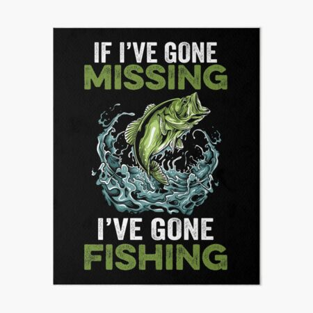 Download Fishing Shirt Fathers Day Svg Fish Svg Fishing Svg Gift For Dad Funny Fishing If I Ve Gone Missing I Ve Gone Fishing Svg Fishing Hat Clip Art Art Collectibles 330 Co Il