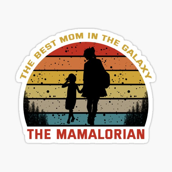 The Best Mom In The Galaxy Sticker
