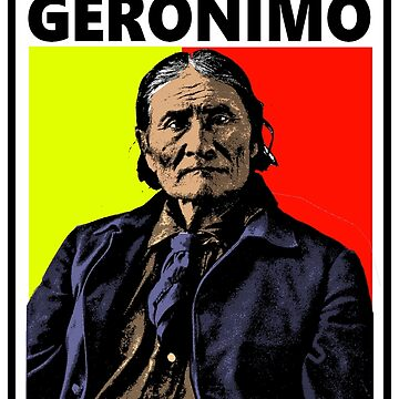GERONIMO-4 by truthtopower