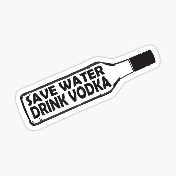 Sauver la boisson à l'eau vodka Sticker