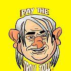 Ya gotta pay the Troll Toll by xaqindustries