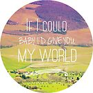 i'd give you my world 3 by youngkinderhook