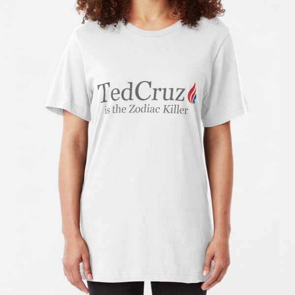 Ted Cruz is the Zodiac Killer Slim Fit T-Shirt