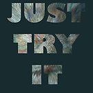 """""""Just Try It"""" Digital Art-Filled Letters by Linda J Armstrong"""