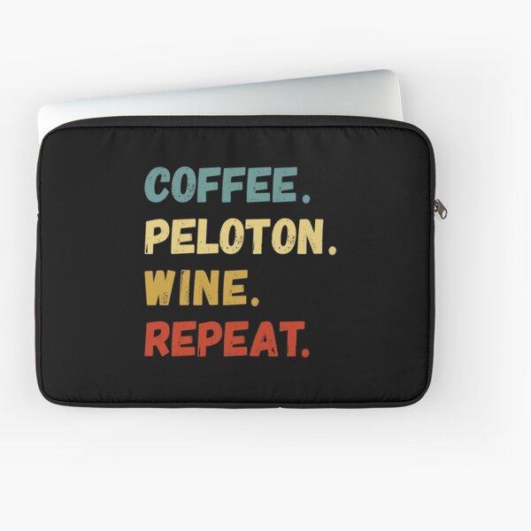 Coffee Peloton Wine Repeat Laptop Sleeve