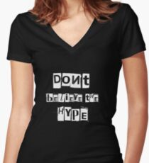 Don't believe the hype Women's Fitted V-Neck T-Shirt