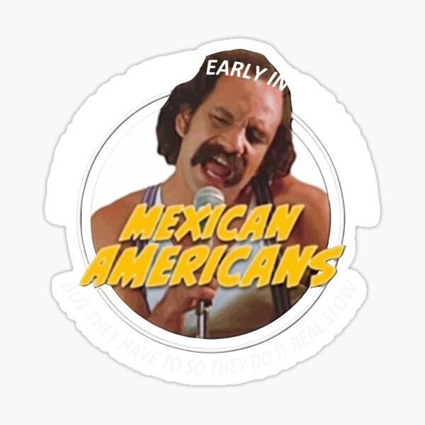 Cheech and Chong Mexican Americans Song  Sticker