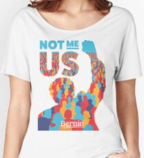 """Not Me, Us"" - Bernie Sanders Women's Relaxed Fit T-Shirt"