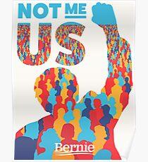 """""""Not Me, Us"""" - Bernie Sanders Poster"""