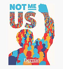 """Not Me, Us"" - Bernie Sanders Photographic Print"