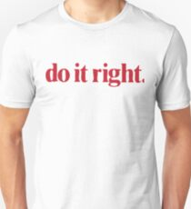 """do it right."" Quote Unisex T-Shirt"