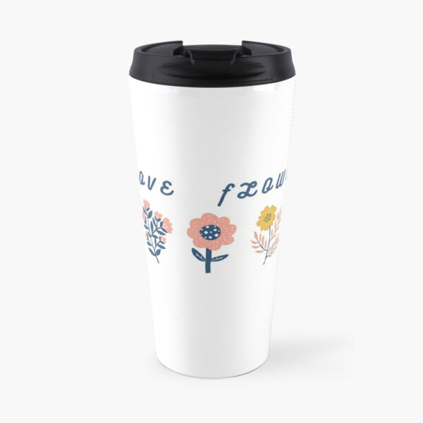 I love flowers  Travel Mug