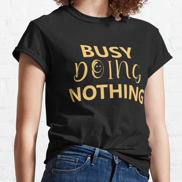 Busy Doing Nothing: Funny Christmas T-shirt Classic T-Shirt