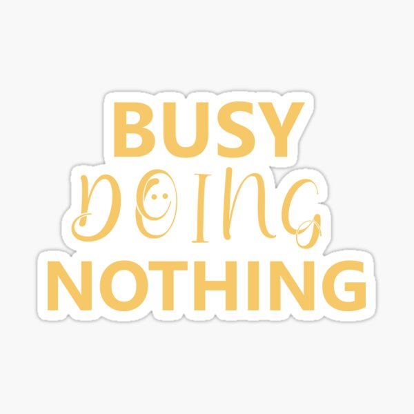 Busy Doing Nothing: Funny Christmas T-shirt Sticker