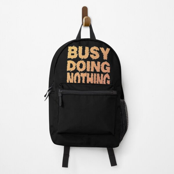 Funny T-shirt - Busy Doing Nothing Backpack