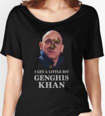 I Get A little Bit Genghis Khan Women's Relaxed Fit T-Shirt