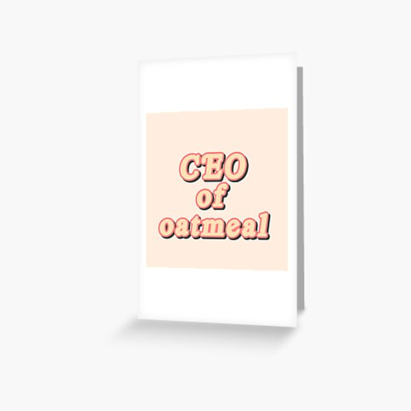 CEO of oatmeal sticker Greeting Card