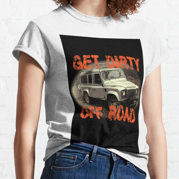 Get Dirty Off Road Classic T-Shirt