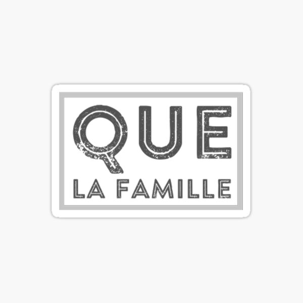 Que la famille Sticker