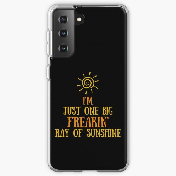 I'm Just One Big Freaking Ray Of Sunshine Samsung Galaxy Soft Case