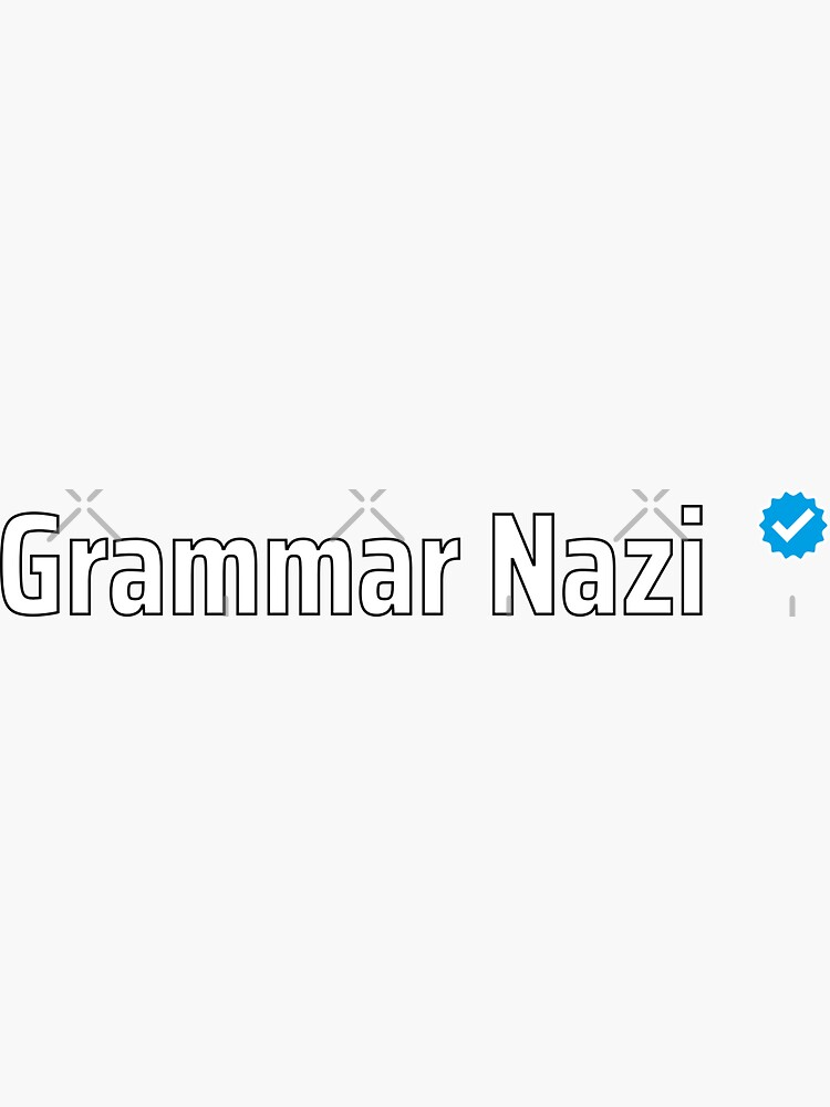 Verified Grammar Nazi by a-golden-spiral