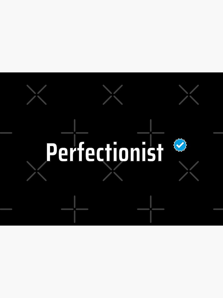 Verified Perfectionist by a-golden-spiral