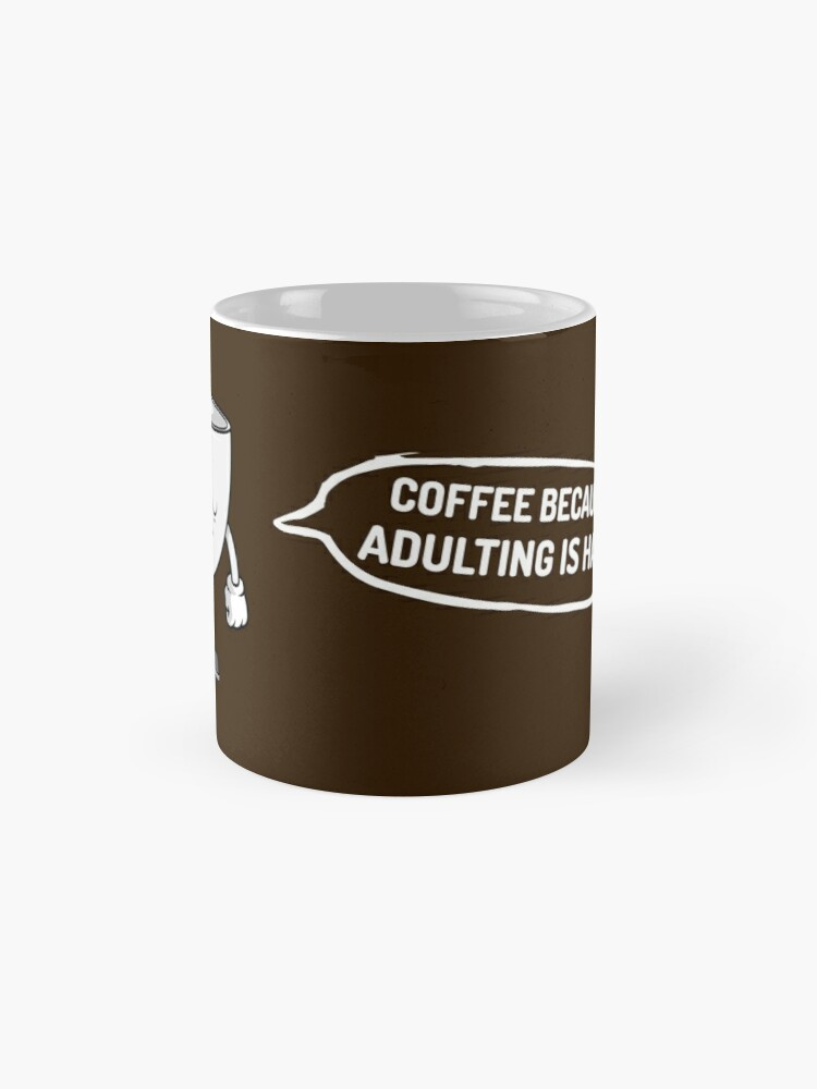 Alternate view of Coffee because adulting is hard Mug