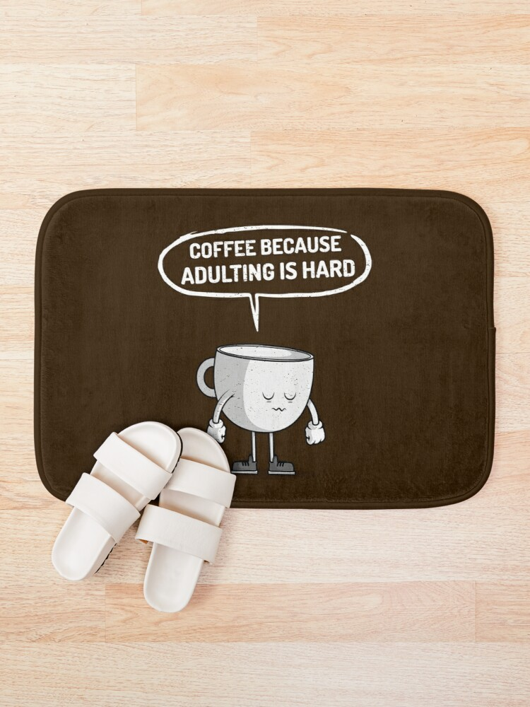 Alternate view of Coffee because adulting is hard Bath Mat