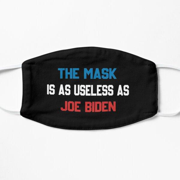The Mask Is As Useless As Joe Biden Shirt Mask