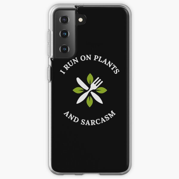 I Run On Plants And Sarcasm, Meatless  Samsung Galaxy Soft Case