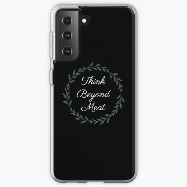 Think Beyond Meat, Meatless  Samsung Galaxy Soft Case