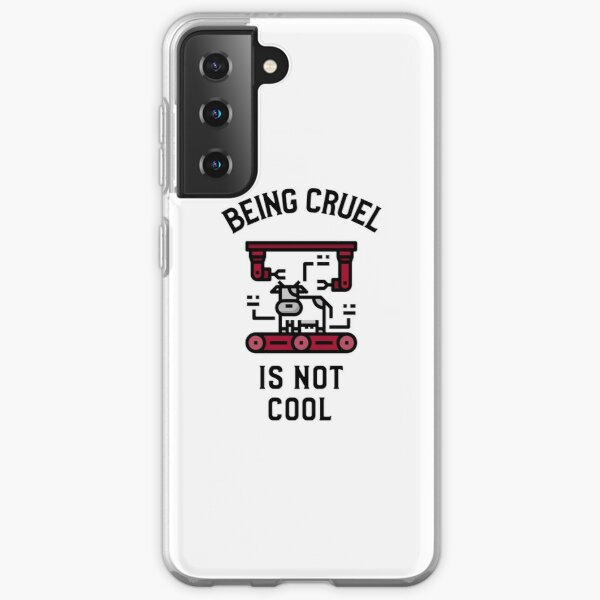 Being Cruel Is Not Cool, Meatless  Samsung Galaxy Soft Case