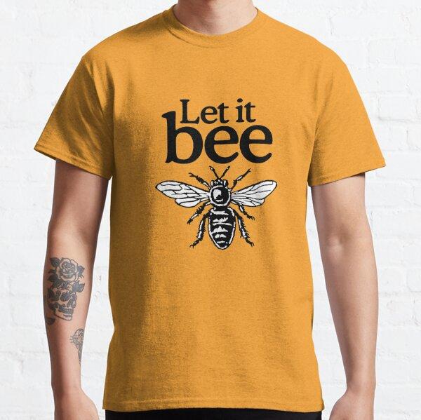 Lassen Sie es Bienen-Imker-Zitat-Entwurf Classic T-Shirt
