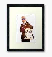 Karl Lagerfeld- Karl who Framed Print