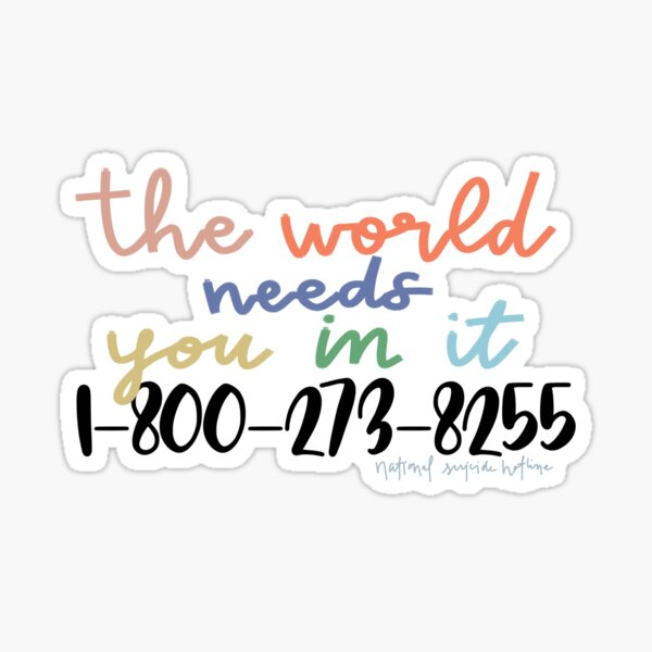 The world needs you in it  Sticker