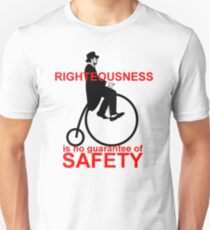 Righteousness is no guarantee of safety T-Shirt