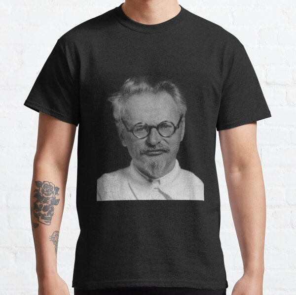 Lev Davidovich Bronstein, better known as Leon Trotsky, Revolutionary Classic T-Shirt