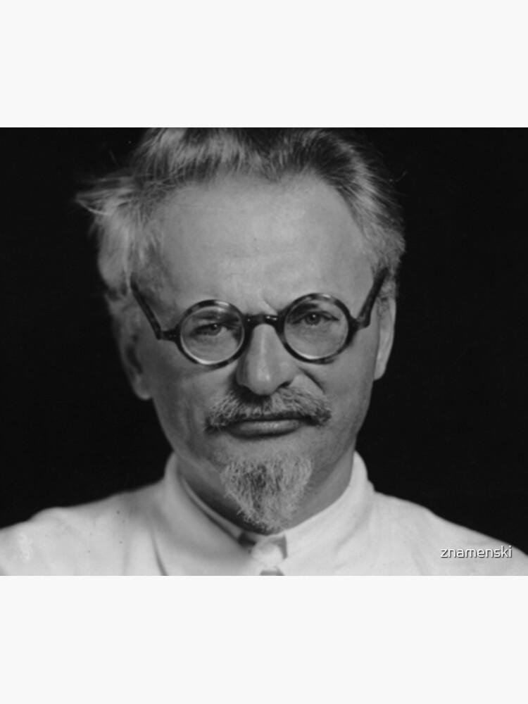 Lev Davidovich Bronstein, better known as Leon Trotsky, Revolutionary by znamenski