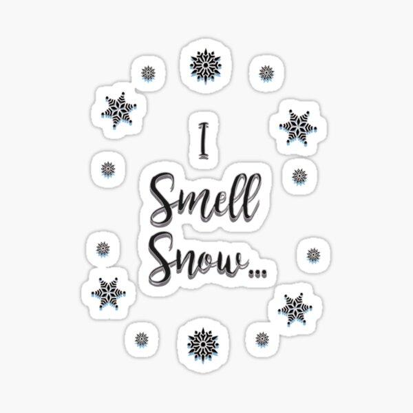 I Smell Snow... Sticker