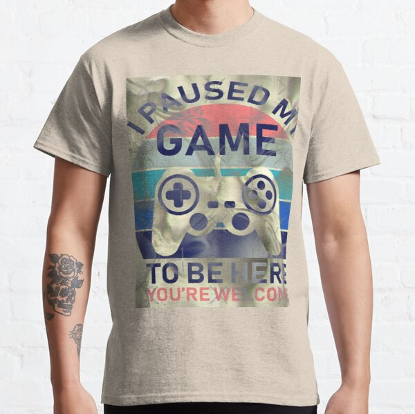 Copie de i paused my game to be here boys t-shirts, i paused my game to be here youth t-shirts, i paused my game to be here christmas t-shirts T-shirt classique