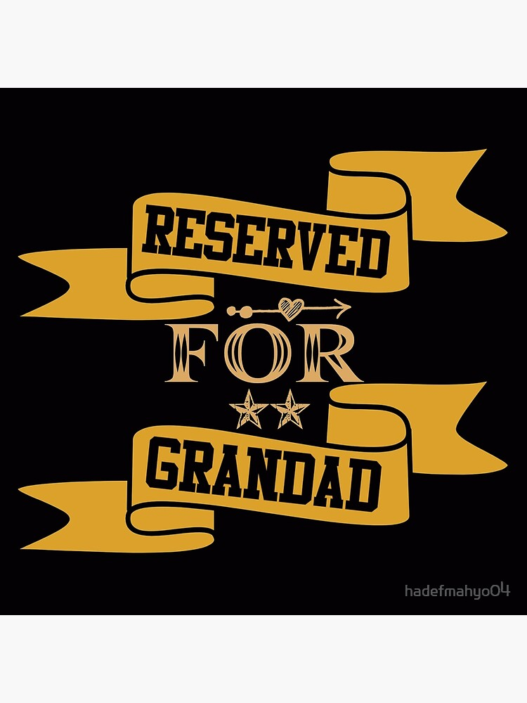 reserved for grandad by hadefmahyo04