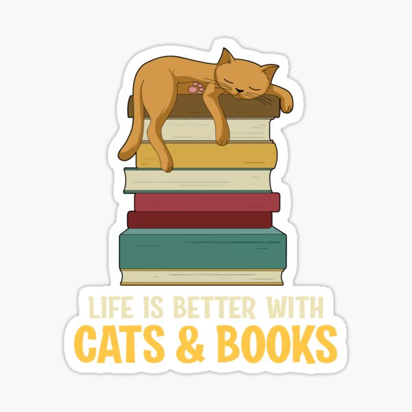 Life is better with Cat and Books Sticker