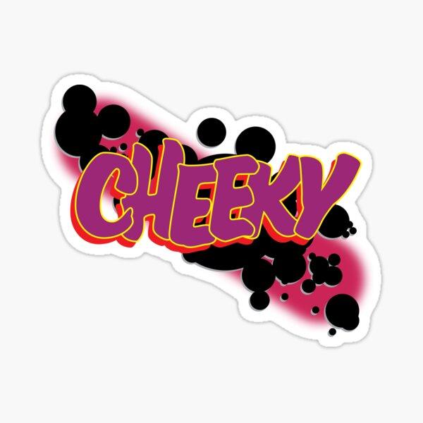 Cheeky Sticker