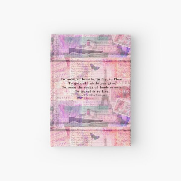 Travel Quote by Hans Christian Andersen Hardcover Journal