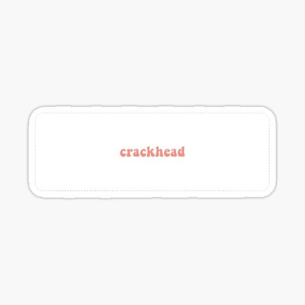 Extra Small Crackhead Sticker