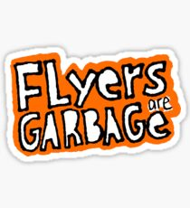 FLyers are GARBAGe Sticker