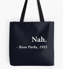 Nein. Rosa Park Tote Bag