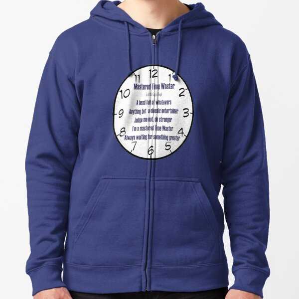Mastered Time Waster Zipped Hoodie