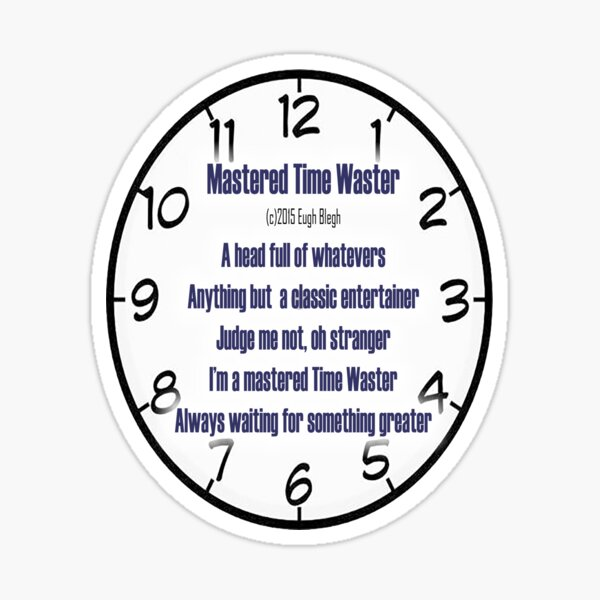 Mastered Time Waster Sticker