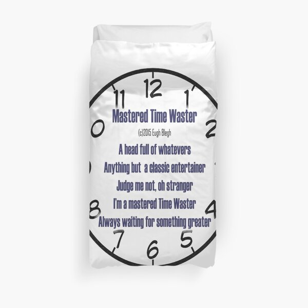 Mastered Time Waster Duvet Cover